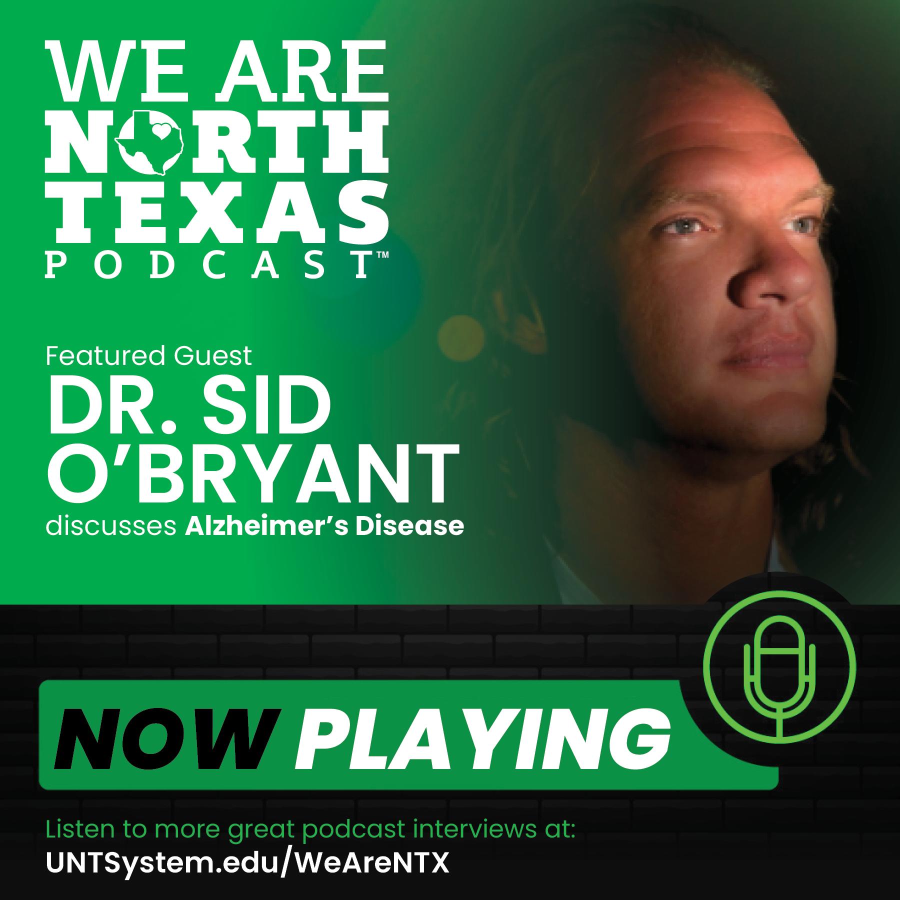 UNTHSC Alzheimers Researcher Dr. SId O Bryant